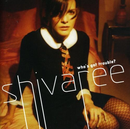 Shivaree ~ Who's Got Trouble