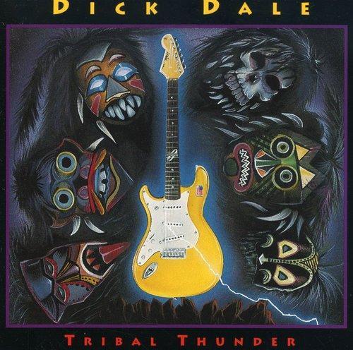 Dick Dale ~ Tribal Thunder