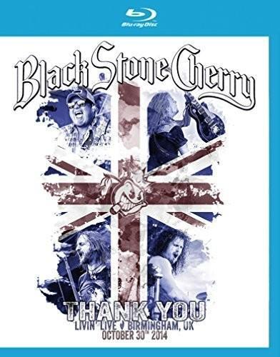 Black Stone Cherry ~ Black Stone Cherry: Thank You - Livin' Live - Birmingham, UK [CD/Blu-ray]